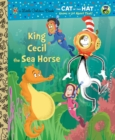Image for King Cecil the Sea Horse (Dr. Seuss/Cat in the Hat)
