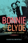Image for Bonnie and Clyde  : the making of a legend