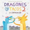 Image for Dragones y Tacos 2: La continuacion
