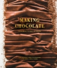Image for Making Chocolate : From Bean to Bar to S'more: A Cookbook