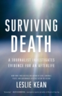 Image for Surviving death  : a journalist investigates evidence for an afterlife