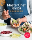 Image for MasterChef Junior Cookbook : Bold Recipes and Essential Techniques to Inspire Young Cooks