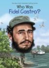 Image for Who was Fidel Castro?