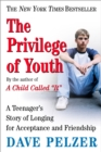 Image for The Privilege of Youth : A Teenager's Story of Longing for Acceptance and Friendship