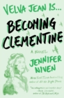 Image for Becoming Clementine : Book 3 in the Velva Jean series