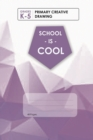 Image for (Purple) School Is Cool Primary Creative Drawing, Blank Lined, Write-in Notebook.
