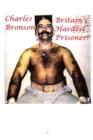 Image for Charles Bronson : Britain's Hardest Prisoner!