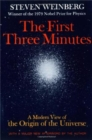 Image for The First Three Minutes : A Modern View Of The Origin Of The Universe