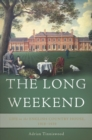 Image for The Long Weekend : Life in the English Country House, 1918-1939