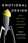 Image for Emotional design  : why we love (or hate) everyday things