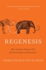 Image for Regenesis : How Synthetic Biology Will Reinvent Nature and Ourselves