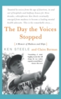 Image for The day the voices stopped  : (a memoir of madness and hope)