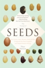 Image for The triumph of seeds  : how grains, nuts, kernels, pulses, and pips, conquered the plant kingdom and shaped human history
