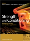 Image for Strength and conditioning  : biological principles and practical applications