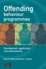 Image for Offending behaviour programmes  : development, application and controversies
