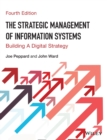 Image for The strategic management of information systems  : building a digital strategy