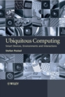 Image for Ubiquitous computing  : smart devices, environments and interactions