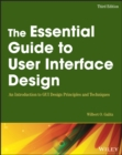 Image for The essential guide to user interface design  : an introduction to GUI design principles and techniques