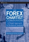 Image for The Forex chartist companion  : a visual approach to technical analysis