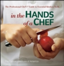 Image for In the hands of a chef  : the professional chef's guide to essential kitchen tools