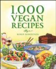 Image for 1,000 vegan recipes