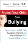 Image for Protect your child from bullying: expert advice to help you recognize, prevent, and stop bullying before your child gets hurt
