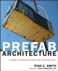 Image for Prefab architecture  : a guide to modular design and construction