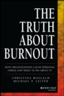 Image for The Truth About Burnout: How Organizations Cause Personal Stress and What to Do About It