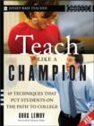 Image for Teach like a champion  : 49 techniques that put students on the path to college