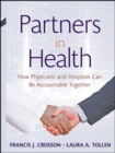 Image for Partners in health  : how physicians and hospitals can be accountable together