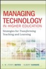 Image for Managing technology in higher education  : strategies for transforming teaching and learning