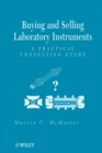 Image for Buying and selling laboratory instruments: a practical consulting guide