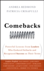 Image for Comebacks: powerful lessons from leaders who endured setbacks and recaptured success on their terms