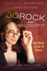 Image for 30 Rock and philosophy: we want to go to there