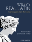 Image for Wiley's real Latin  : learning Latin from the source