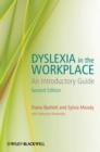 Image for Dyslexia in the workplace: an introductory guide.