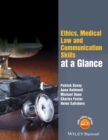 Image for Medical ethics, law and communication at a glance
