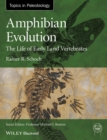Image for Amphibian evolution  : the life of early land vertebrates