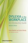 Image for Dyslexia in the workplace  : an introductory guide