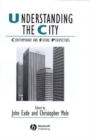 Image for Understanding the city: contemporary and future perspectives