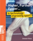 Image for Higher, further, faster: is technology improving sport?