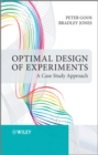 Image for Optimal design of experiments  : a case study approach