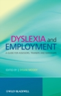 Image for Dyslexia and Employment: A Guide for Assessors, Trainers and Managers