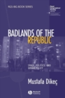 Image for Badlands of the republic: space, politics, and urban policy