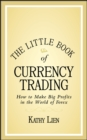 Image for The little book of currency trading  : how to make big profits in the world of Forex