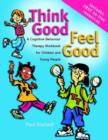 Image for Think good, feel good  : a CBT workbook for young people