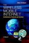 Image for The wireless mobile Internet  : architectures, protocols and services