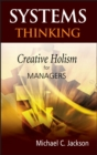 Image for Systems thinking  : creative holism for managers