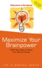 Image for Maximize your brainpower  : 1000 new ways to boost your mental fitness