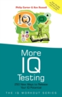 Image for More IQ testing  : 250 new ways to release your IQ potential